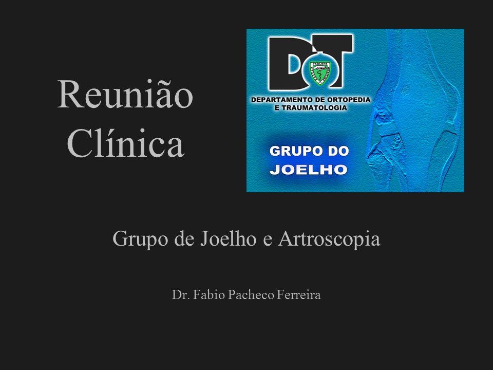 Reunião Clínica Grupo de Joelho e Artroscopia Dr. Fabio Pacheco Ferreira