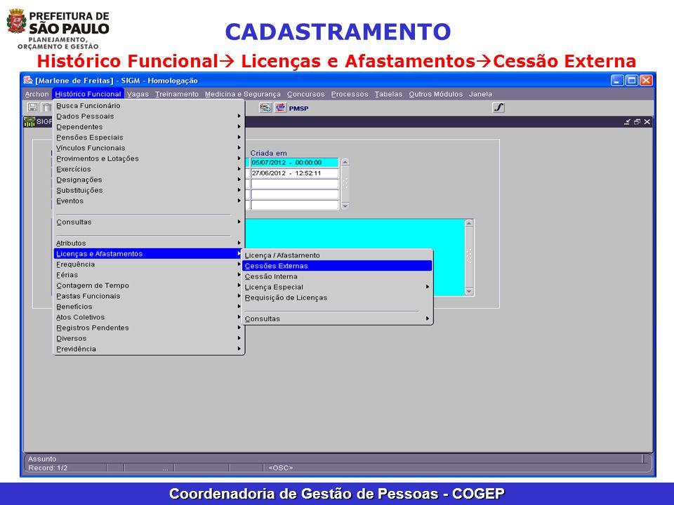 Coordenadoria de Gestão de Pessoas - COGEP CADASTRAMENTO Histórico Funcional Licenças e Afastamentos Cessão Externa