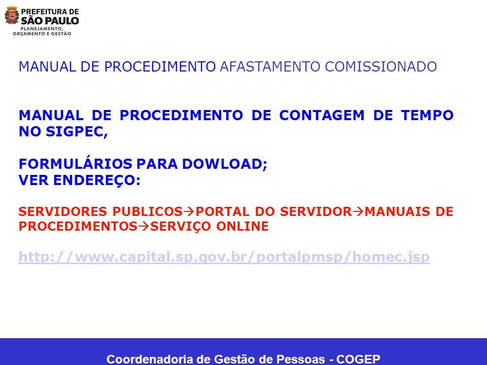 Coordenadoria de Gestão de Pessoas - COGEP MANUAL DE PROCEDIMENTO AFASTAMENTO COMISSIONADO MANUAL DE PROCEDIMENTO DE CONTAGEM DE TEMPO NO SIGPEC, FORM