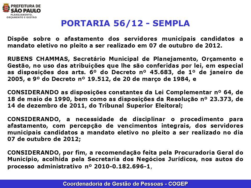 Coordenadoria de Gestão de Pessoas - COGEP PORTARIA 56/12 - SEMPLA Dispõe sobre o afastamento dos servidores municipais candidatos a mandato eletivo n