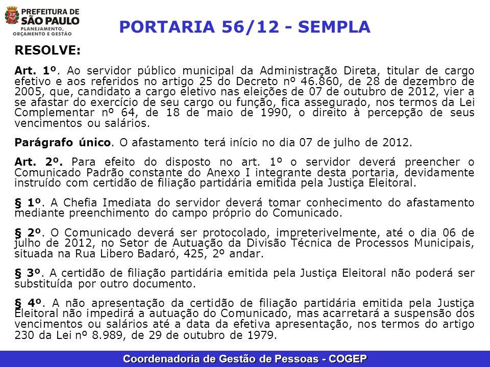 Coordenadoria de Gestão de Pessoas - COGEP PORTARIA 56/12 - SEMPLA RESOLVE: Art. 1º. Ao servidor público municipal da Administração Direta, titular de