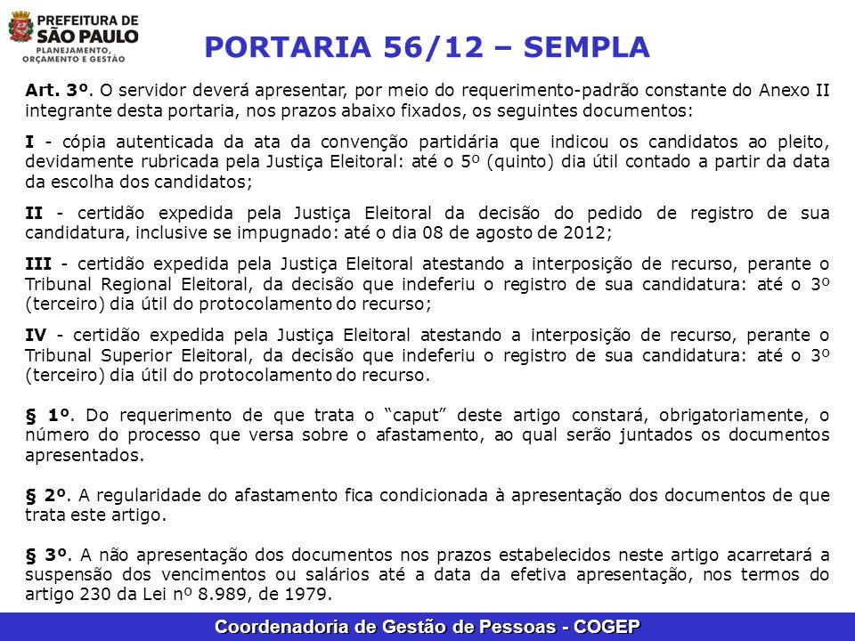 Coordenadoria de Gestão de Pessoas - COGEP PORTARIA 56/12 – SEMPLA Art. 3º. O servidor deverá apresentar, por meio do requerimento-padrão constante do