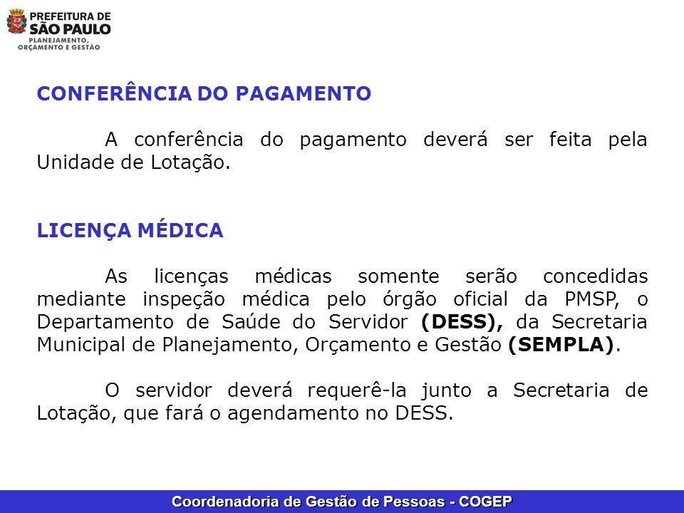 Coordenadoria de Gestão de Pessoas - COGEP CONFERÊNCIA DO PAGAMENTO A conferência do pagamento deverá ser feita pela Unidade de Lotação. LICENÇA MÉDIC