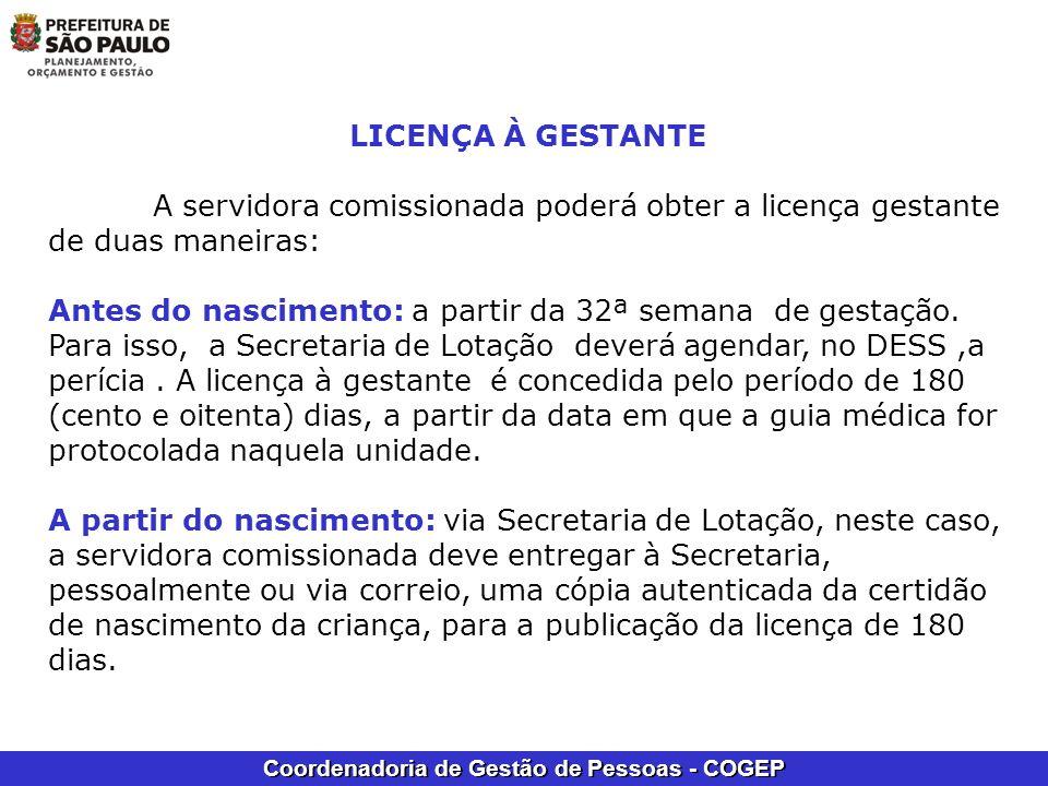 Coordenadoria de Gestão de Pessoas - COGEP LICENÇA À GESTANTE A servidora comissionada poderá obter a licença gestante de duas maneiras: Antes do nasc