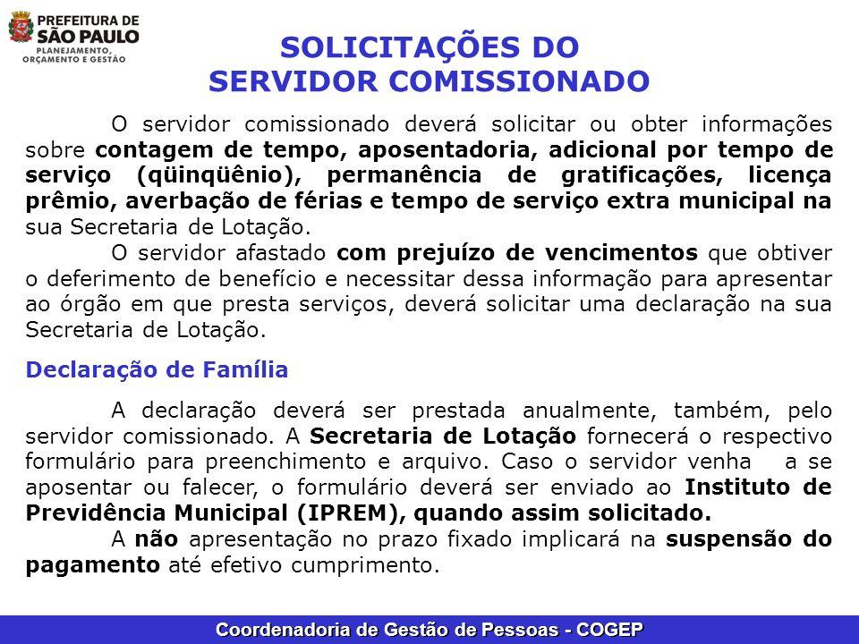 Coordenadoria de Gestão de Pessoas - COGEP SOLICITAÇÕES DO SERVIDOR COMISSIONADO O servidor comissionado deverá solicitar ou obter informações sobre c