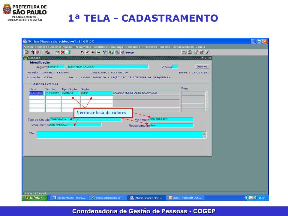 Coordenadoria de Gestão de Pessoas - COGEP Verificar lista de valores 1ª TELA - CADASTRAMENTO