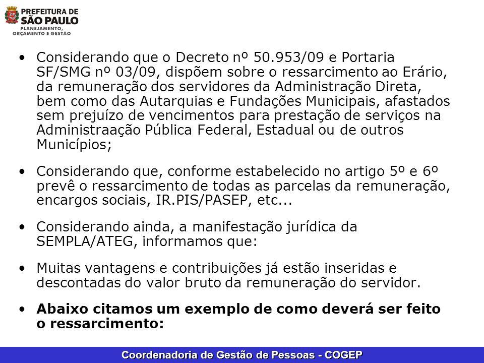 Coordenadoria de Gestão de Pessoas - COGEP Considerando que o Decreto nº 50.953/09 e Portaria SF/SMG nº 03/09, dispõem sobre o ressarcimento ao Erário