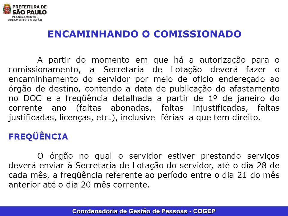Coordenadoria de Gestão de Pessoas - COGEP ENCAMINHANDO O COMISSIONADO A partir do momento em que há a autorização para o comissionamento, a Secretari