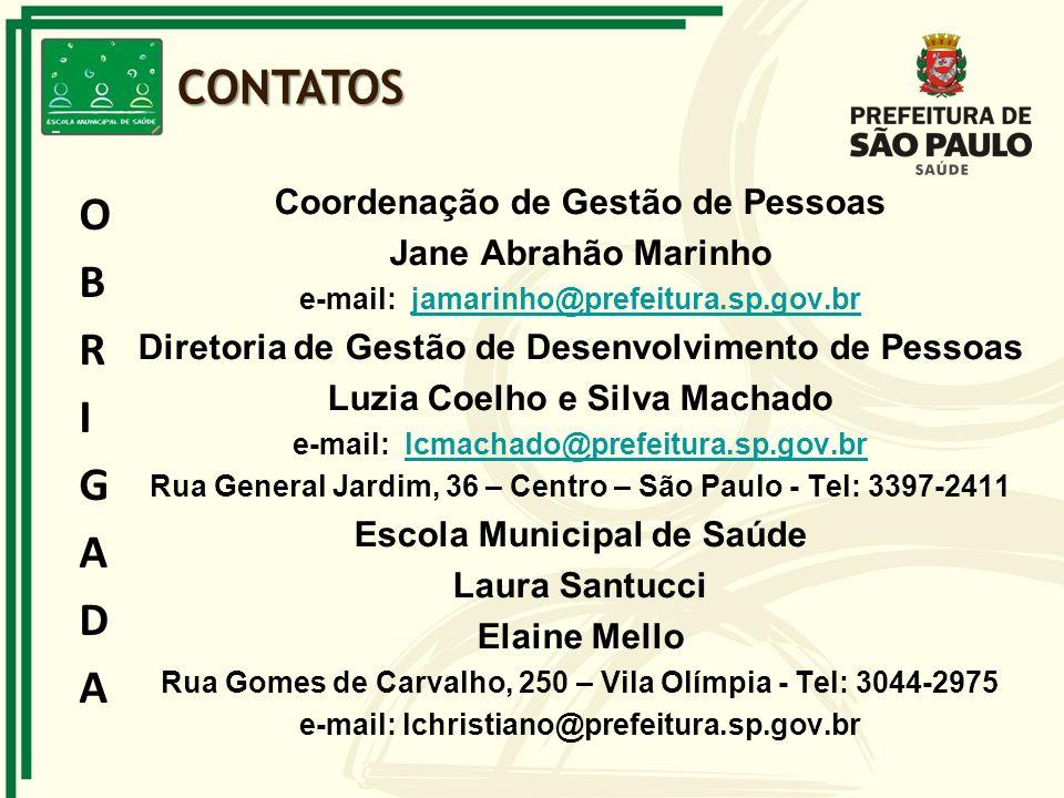 Coordenação de Gestão de Pessoas Jane Abrahão Marinho e-mail: jamarinho@prefeitura.sp.gov.brjamarinho@prefeitura.sp.gov.br Diretoria de Gestão de Dese