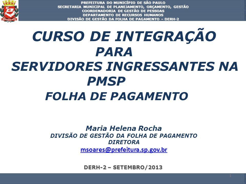 DERH-2 – SETEMBRO/2013 PREFEITURA DO MUNICÍPIO DE SÃO PAULO SECRETARIA MUNICIPAL DE PLANEJAMENTO, ORÇAMENTO, GESTÃO COORDENADORIA DE GESTÃO DE PESSOAS