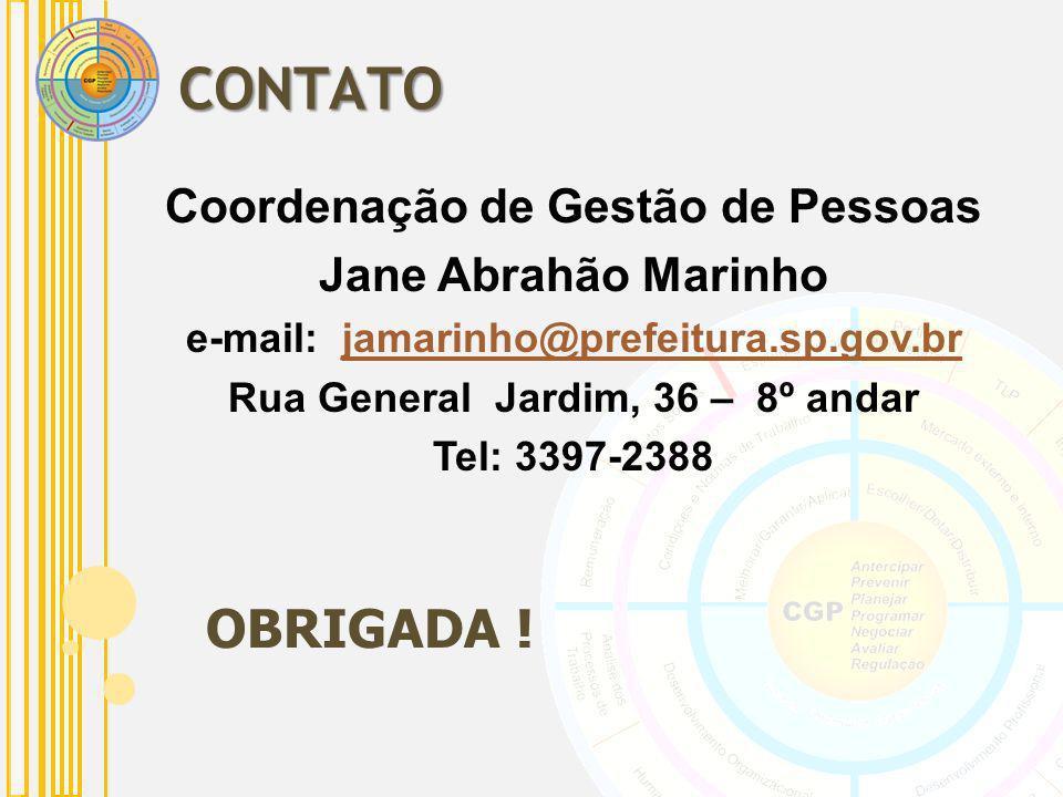 Coordenação de Gestão de Pessoas Jane Abrahão Marinho e-mail: jamarinho@prefeitura.sp.gov.brjamarinho@prefeitura.sp.gov.br Rua General Jardim, 36 – 8º
