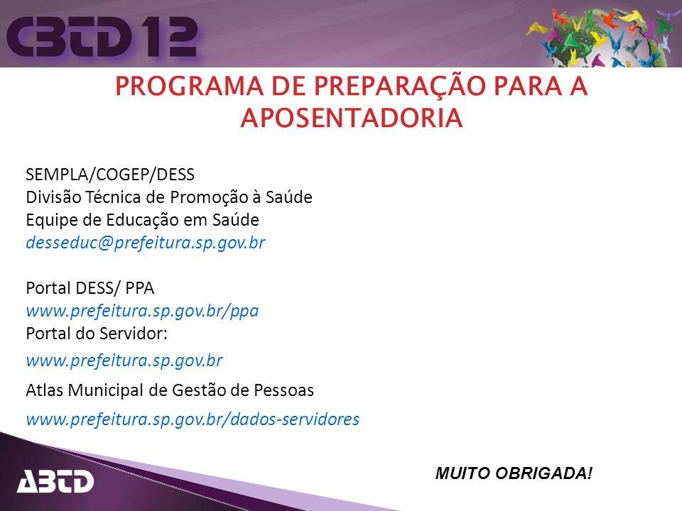 SEMPLA/COGEP/DESS Divisão Técnica de Promoção à Saúde Equipe de Educação em Saúde desseduc@prefeitura.sp.gov.br Portal DESS/ PPA www.prefeitura.sp.gov