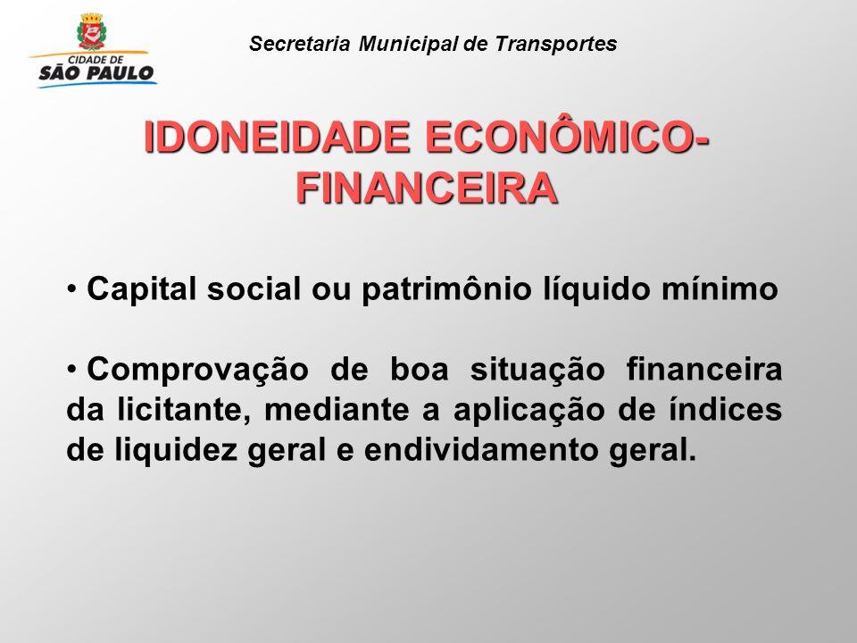 IDONEIDADE ECONÔMICO- FINANCEIRA Capital social ou patrimônio líquido mínimo Comprovação de boa situação financeira da licitante, mediante a aplicação