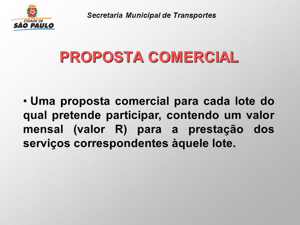 PROPOSTA COMERCIAL Uma proposta comercial para cada lote do qual pretende participar, contendo um valor mensal (valor R) para a prestação dos serviços