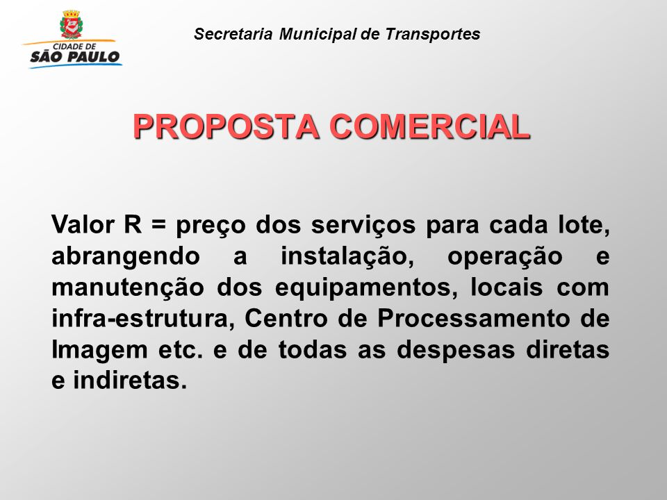 PROPOSTA COMERCIAL Valor R = preço dos serviços para cada lote, abrangendo a instalação, operação e manutenção dos equipamentos, locais com infra-estr