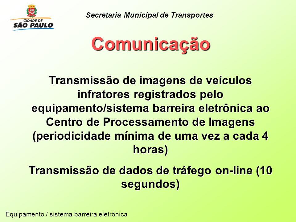 Comunicação Transmissão de imagens de veículos infratores registrados pelo equipamento/sistema barreira eletrônica ao Centro de Processamento de Image