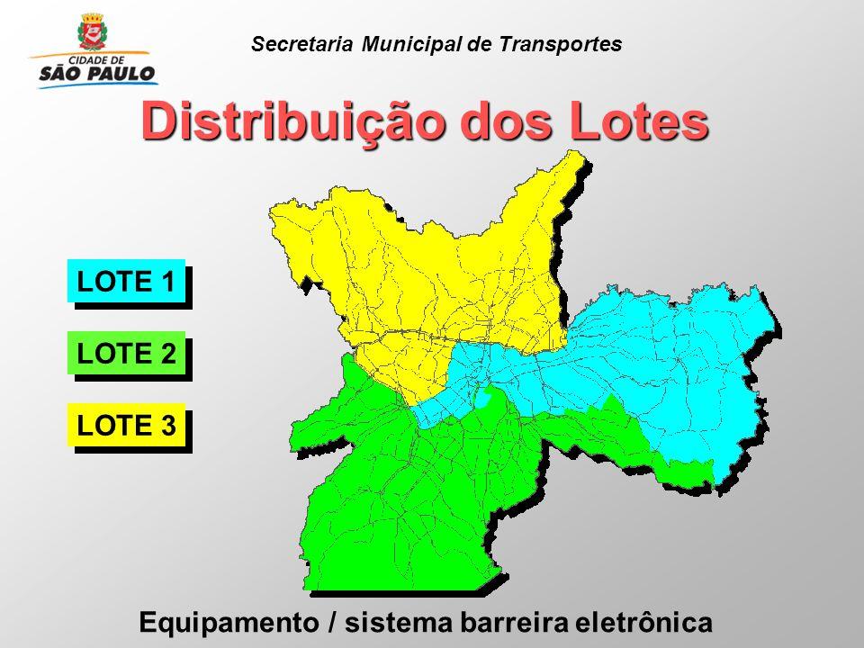Equipamento / sistema barreira eletrônica Distribuição dos Lotes LOTE 1 LOTE 2 LOTE 3 Secretaria Municipal de Transportes