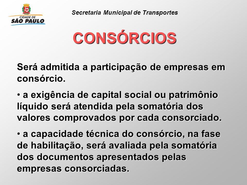 CONSÓRCIOS Será admitida a participação de empresas em consórcio. a exigência de capital social ou patrimônio líquido será atendida pela somatória dos