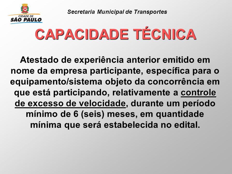 CAPACIDADE TÉCNICA controle de excesso de velocidade Atestado de experiência anterior emitido em nome da empresa participante, específica para o equip