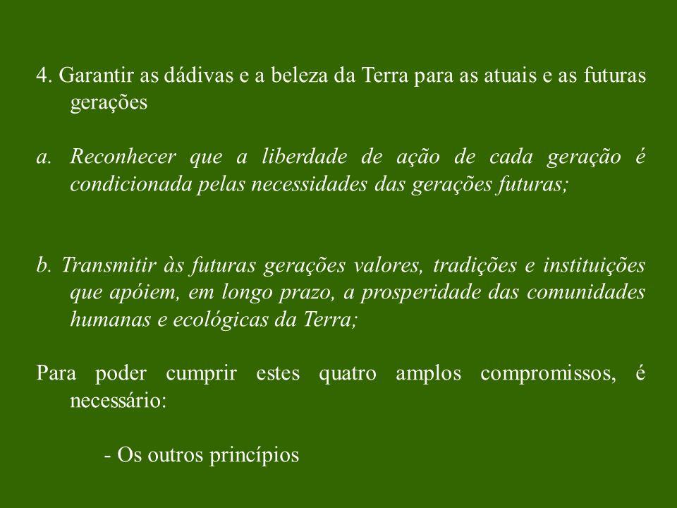 Encontro II: Cuidando da Diversidade Biológica - Biodiversidade Encontro III: Cuidando da Diversidade da família Humana Primeiro Princípio