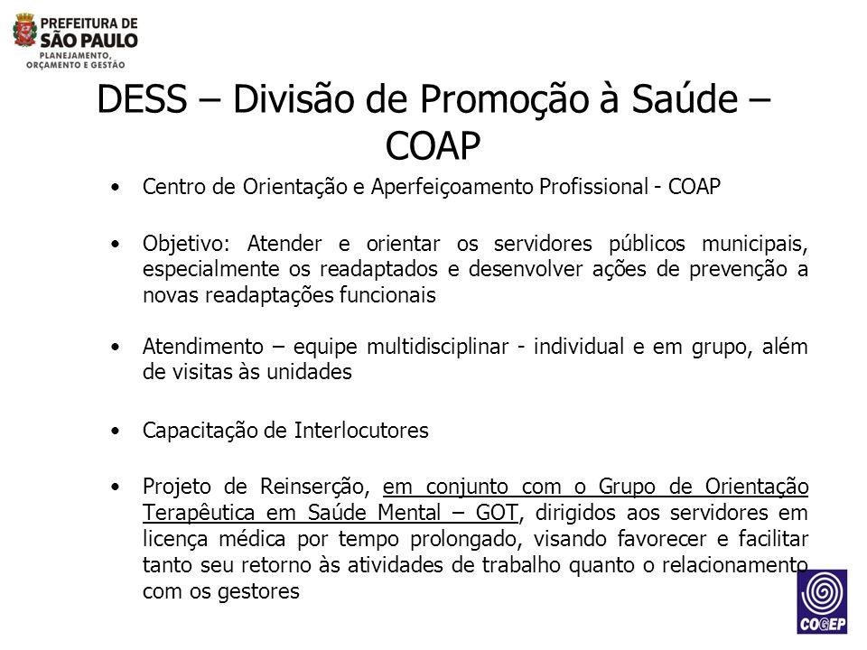 DESS – Divisão de Promoção à Saúde – COAP Centro de Orientação e Aperfeiçoamento Profissional - COAP Objetivo: Atender e orientar os servidores públic