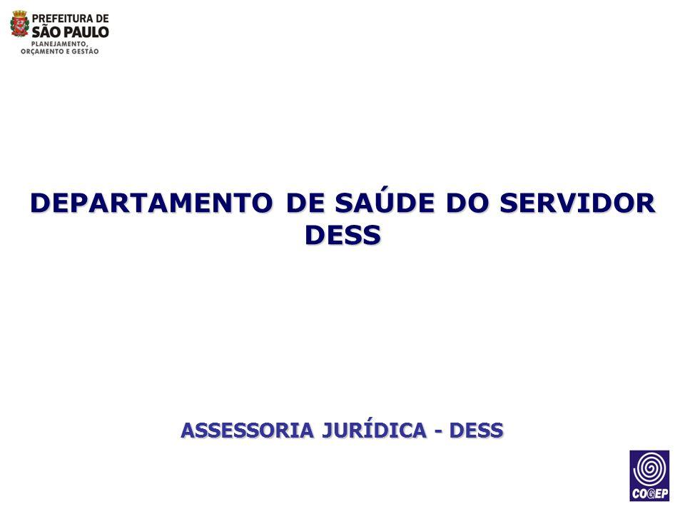 DEPARTAMENTO DE SAÚDE DO SERVIDOR DESS ASSESSORIA JURÍDICA - DESS