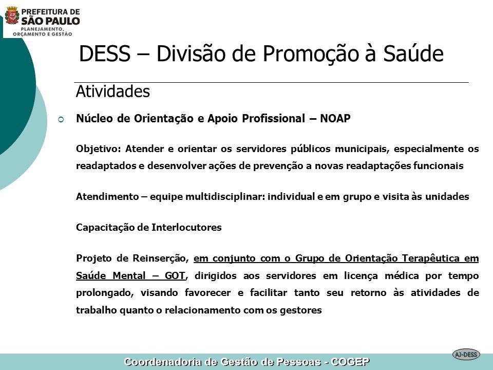 Coordenadoria de Gestão de Pessoas - COGEP DESS – Divisão de Promoção à Saúde Atividades Núcleo de Orientação e Apoio Profissional – NOAP Objetivo: At