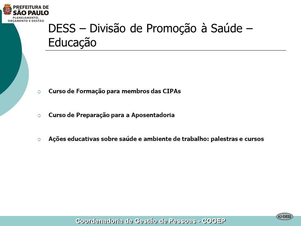 Coordenadoria de Gestão de Pessoas - COGEP DESS – Divisão de Promoção à Saúde – Educação Curso de Formação para membros das CIPAs Curso de Preparação