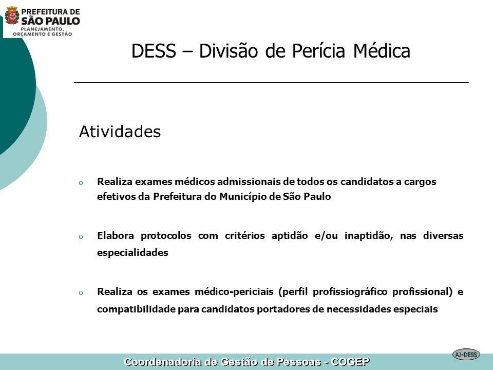 Coordenadoria de Gestão de Pessoas - COGEP DESS – Divisão de Perícia Médica Atividades o Realiza exames médicos admissionais de todos os candidatos a