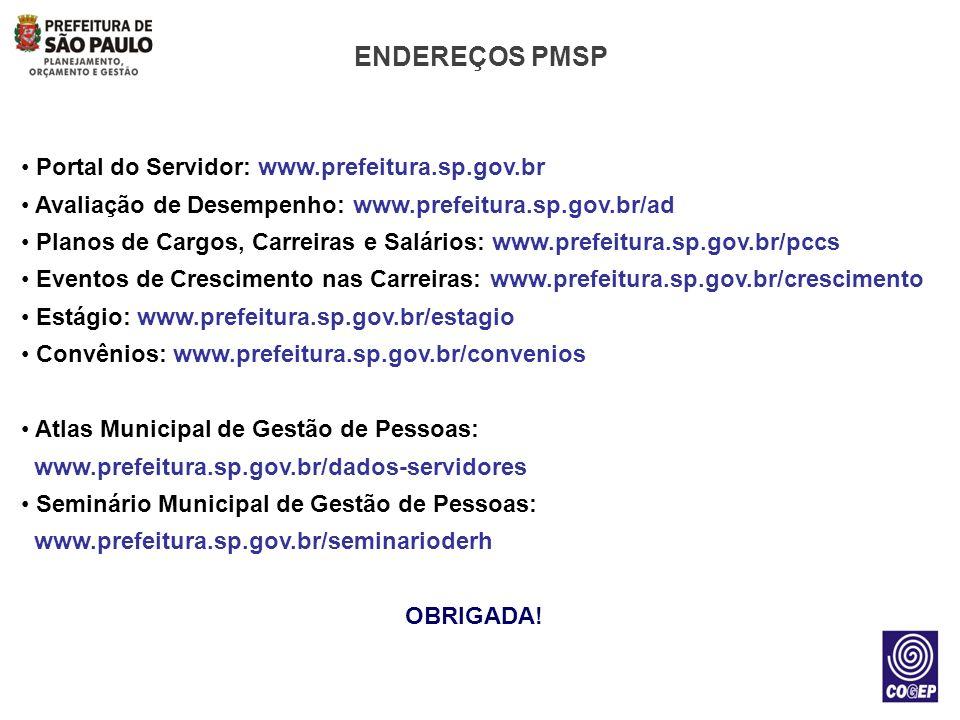 Portal do Servidor: www.prefeitura.sp.gov.br Avaliação de Desempenho: www.prefeitura.sp.gov.br/ad Planos de Cargos, Carreiras e Salários: www.prefeitu