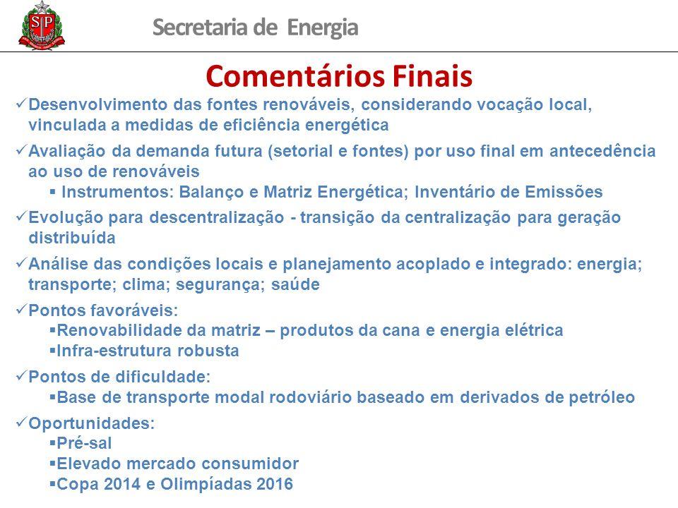 Secretaria de Energia Comentários Finais Desenvolvimento das fontes renováveis, considerando vocação local, vinculada a medidas de eficiência energéti