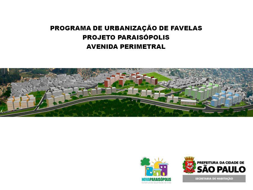 PROGRAMA DE URBANIZAÇÃO DE FAVELAS PROJETO PARAISÓPOLIS AVENIDA PERIMETRAL