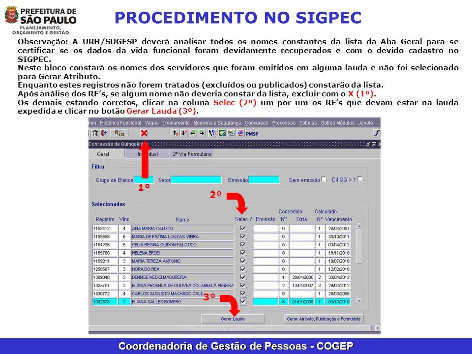 Coordenadoria de Gestão de Pessoas - COGEP PROCEDIMENTO NO SIGPEC Observação: A URH/SUGESP deverá analisar todos os nomes constantes da lista da Aba G