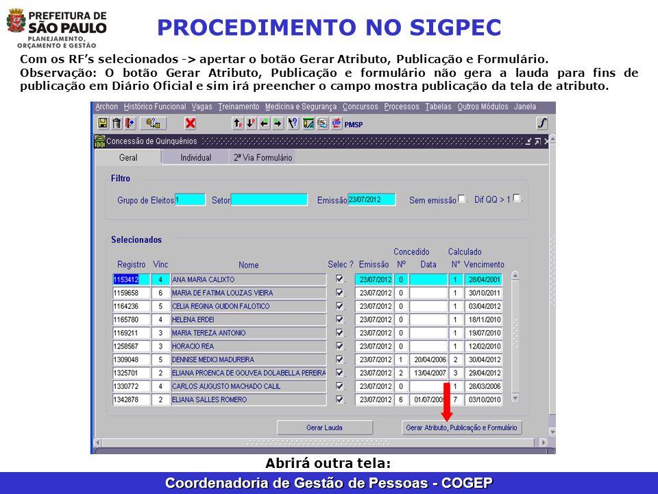 Coordenadoria de Gestão de Pessoas - COGEP PROCEDIMENTO NO SIGPEC Com os RFs selecionados -> apertar o botão Gerar Atributo, Publicação e Formulário.
