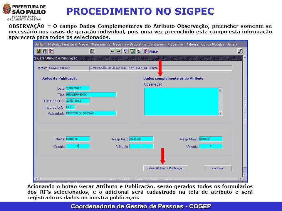 Coordenadoria de Gestão de Pessoas - COGEP PROCEDIMENTO NO SIGPEC OBSERVAÇÃO = O campo Dados Complementares do Atributo Observação, preencher somente