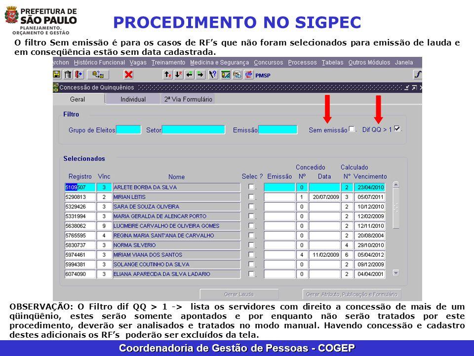 Coordenadoria de Gestão de Pessoas - COGEP PROCEDIMENTO NO SIGPEC O filtro Sem emissão é para os casos de RFs que não foram selecionados para emissão