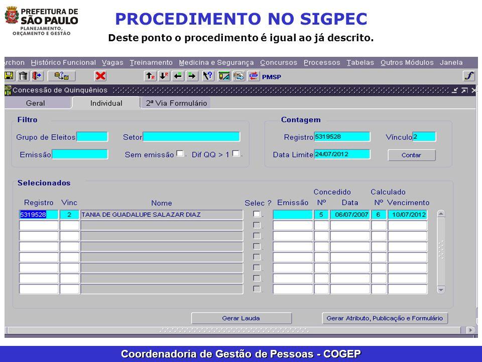 Coordenadoria de Gestão de Pessoas - COGEP PROCEDIMENTO NO SIGPEC Deste ponto o procedimento é igual ao já descrito.