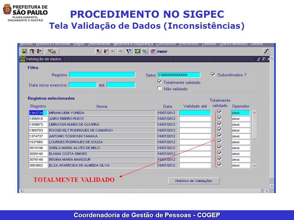 Coordenadoria de Gestão de Pessoas - COGEP PROCEDIMENTO NO SIGPEC Tela Validação de Dados (Inconsistências) TOTALMENTE VALIDADO