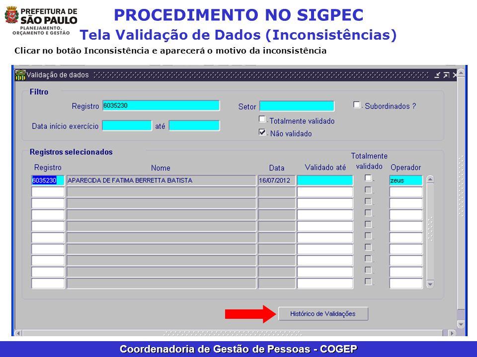 Coordenadoria de Gestão de Pessoas - COGEP PROCEDIMENTO NO SIGPEC Tela Validação de Dados (Inconsistências) Clicar no botão Inconsistência e aparecerá