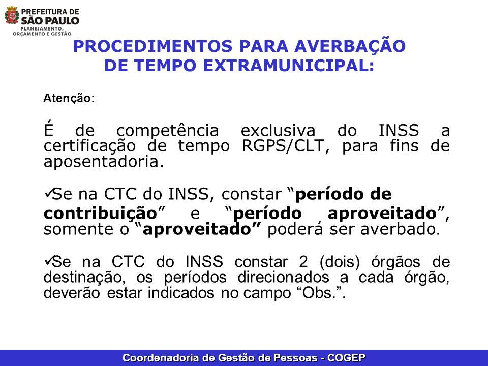 Coordenadoria de Gestão de Pessoas - COGEP PROCEDIMENTOS PARA AVERBAÇÃO DE TEMPO EXTRAMUNICIPAL: Atenção: É de competência exclusiva do INSS a certifi