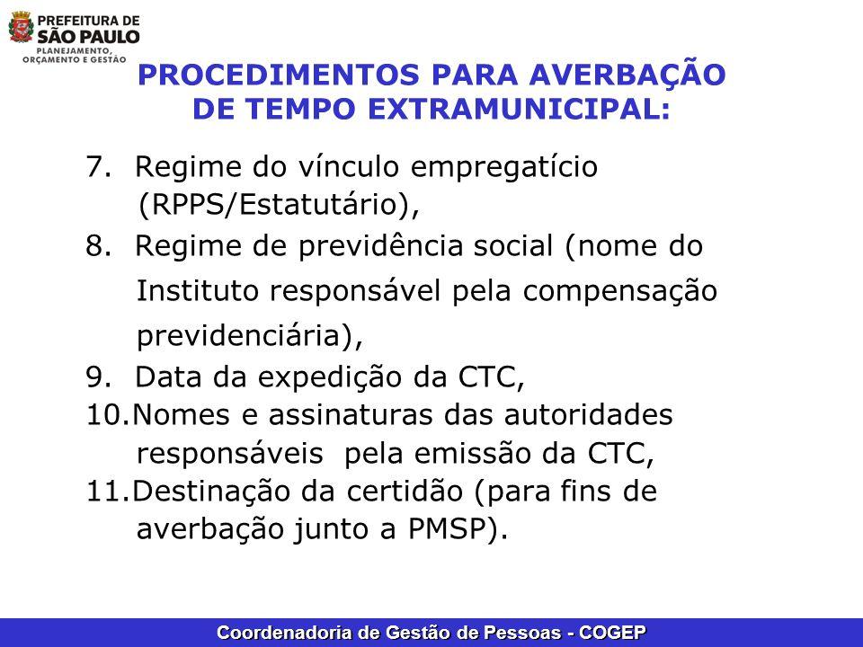 Coordenadoria de Gestão de Pessoas - COGEP PROCEDIMENTOS PARA AVERBAÇÃO DE TEMPO EXTRAMUNICIPAL: 7. Regime do vínculo empregatício (RPPS/Estatutário),