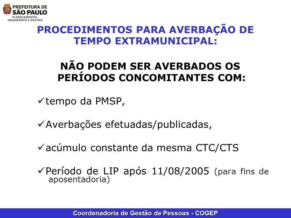 Coordenadoria de Gestão de Pessoas - COGEP NÃO PODEM SER AVERBADOS OS PERÍODOS CONCOMITANTES COM: tempo da PMSP, Averbações efetuadas/publicadas, acúm