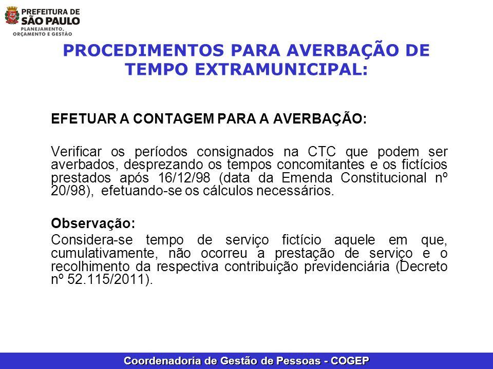 Coordenadoria de Gestão de Pessoas - COGEP PROCEDIMENTOS PARA AVERBAÇÃO DE TEMPO EXTRAMUNICIPAL: EFETUAR A CONTAGEM PARA A AVERBAÇÃO: Verificar os per