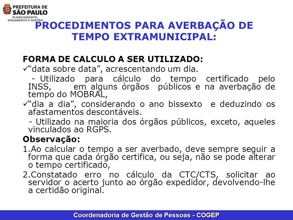 Coordenadoria de Gestão de Pessoas - COGEP PROCEDIMENTOS PARA AVERBAÇÃO DE TEMPO EXTRAMUNICIPAL: FORMA DE CALCULO A SER UTILIZADO: data sobre data, ac