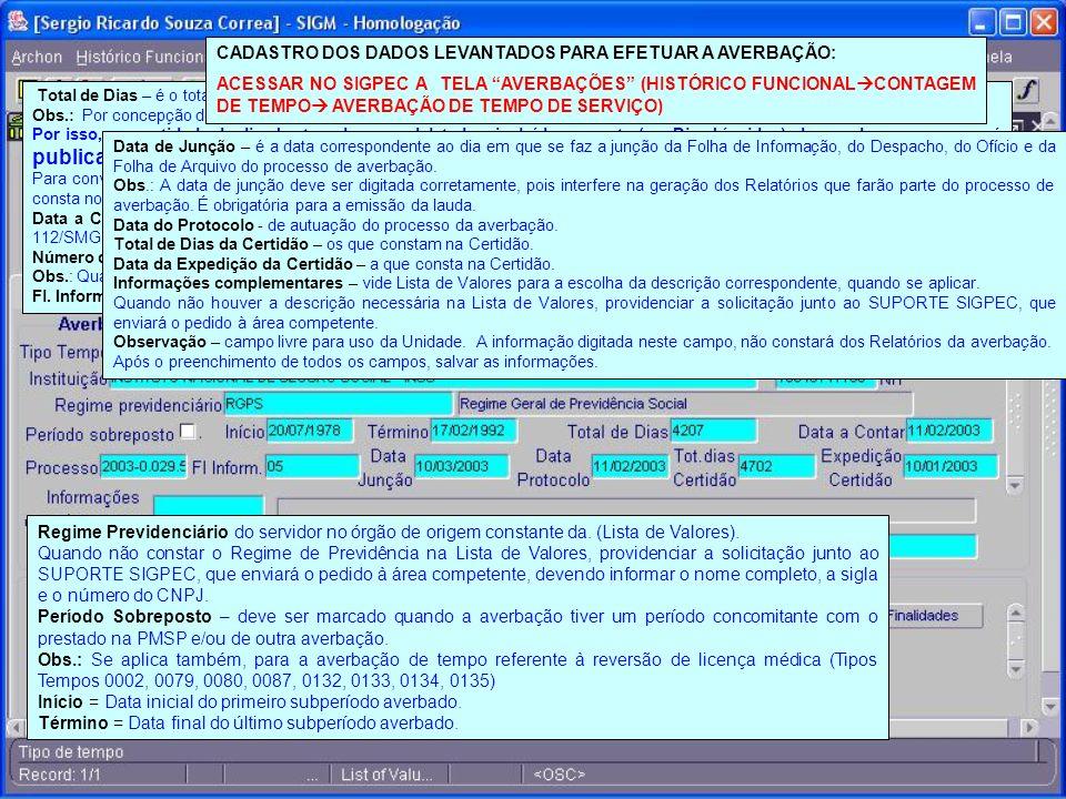 ABA – Dados Principais Registro - digitar o nº do RF do servidor a ser efetuada a averbação. Tipo de Tempo - identifica a característica da averbação