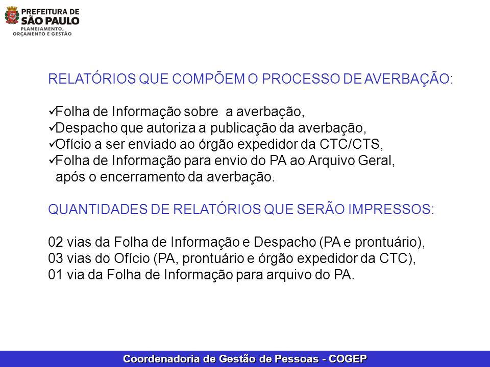 Coordenadoria de Gestão de Pessoas - COGEP RELATÓRIOS QUE COMPÕEM O PROCESSO DE AVERBAÇÃO: Folha de Informação sobre a averbação, Despacho que autoriz