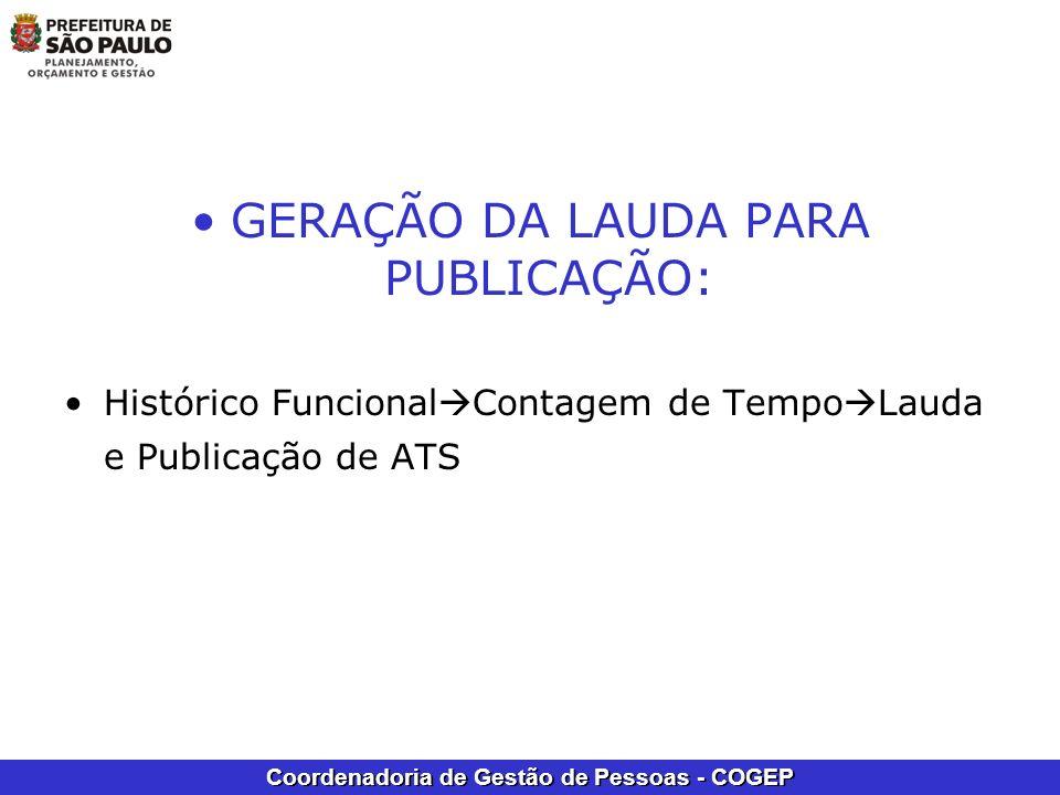 Coordenadoria de Gestão de Pessoas - COGEP GERAÇÃO DA LAUDA PARA PUBLICAÇÃO: Histórico Funcional Contagem de Tempo Lauda e Publicação de ATS