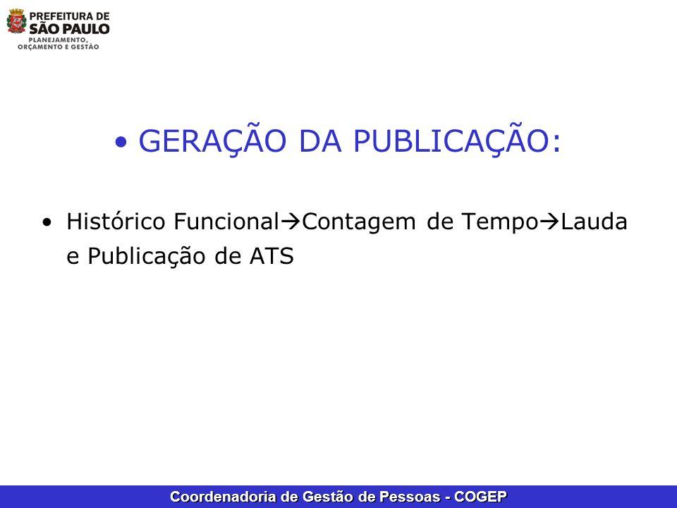 Coordenadoria de Gestão de Pessoas - COGEP GERAÇÃO DA PUBLICAÇÃO: Histórico Funcional Contagem de Tempo Lauda e Publicação de ATS