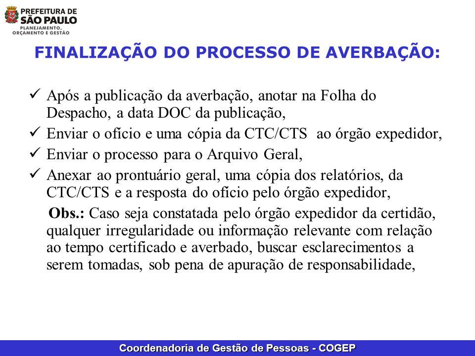 Coordenadoria de Gestão de Pessoas - COGEP FINALIZAÇÃO DO PROCESSO DE AVERBAÇÃO: Após a publicação da averbação, anotar na Folha do Despacho, a data D