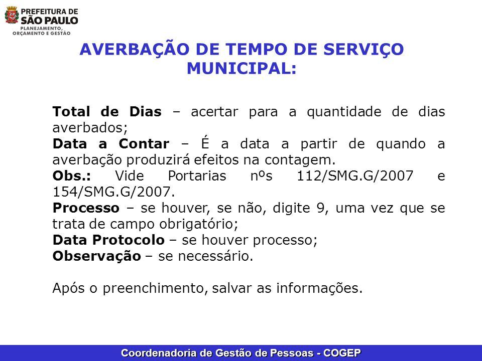 Coordenadoria de Gestão de Pessoas - COGEP AVERBAÇÃO DE TEMPO DE SERVIÇO MUNICIPAL: Total de Dias – acertar para a quantidade de dias averbados; Data